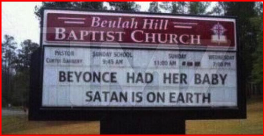 "Church Sign Reads ""Beyonce had her baby. Satan is on Earth."""
