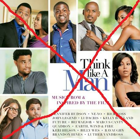 """THINK LIKE A MAN"" BANNED FOR BEING TOO BLACK"